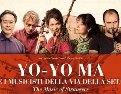 THE MUSIC OF STRANGERS: YO-YO MA E I MUSICISTI DELLA VIA DELLA SETA